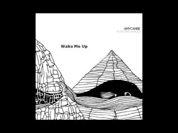 Amycanbe - Wake Me Up