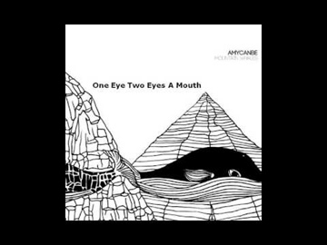 Amycanbe - One Eye Two Eyes A Mouth